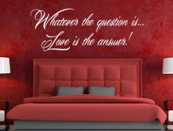 Whatever the question is, Love is the answer M