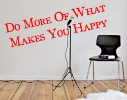 Do more of what makes you happy M
