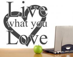 Live what you love L